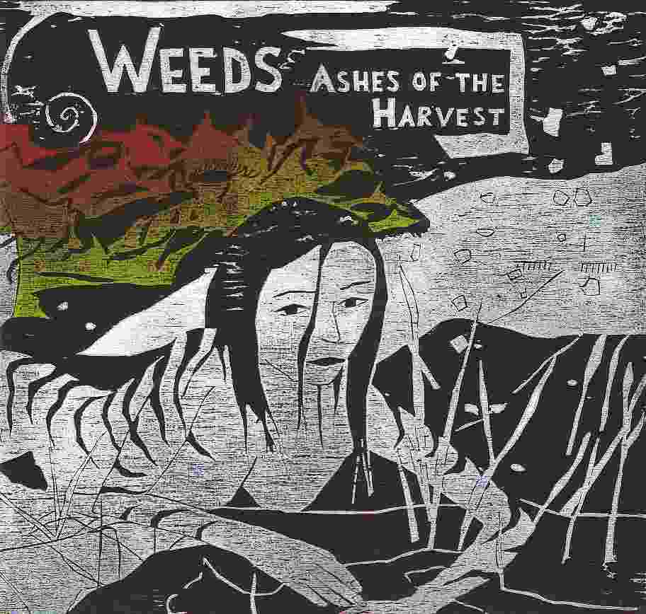 weeds - ashes of the harvest